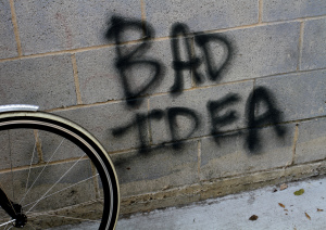 Just like it says - BAD IDEA!